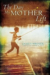 The Day My Mother Left | James Prosek |