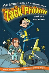The Adventures of Commander Zack Proton And the Red Giant | Brian Anderson |