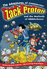 The Adventures of Commander Zack Proton and the Warlords of Nibblecheese | Brian Anderson |