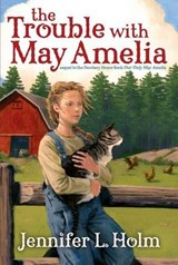 The Trouble with May Amelia | Jennifer L. Holm |