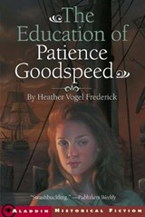 The Education of Patience Goodspeed | Heather Vogel Frederick |