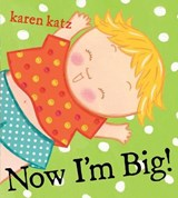 Now I'm Big! | Karen Katz |