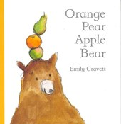 Orange Pear Apple Bear | Emily Gravett |