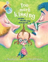 Too Much Kissing! | Alan Katz |