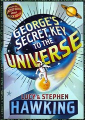 George's Secret Key to the Universe | Hawking, Lucy ; Hawking, Stephen W. ; Galfard, Christophe |