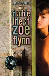 The Double Life of Zoe Flynn | Janet Lee Carey |