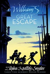 William S. and the Great Escape | Zilpha Keatley Snyder |