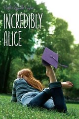 Incredibly Alice | Phyllis Reynolds Naylor |