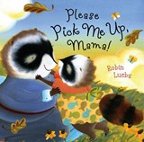 Please Pick Me Up, Mama! | Robin Luebs |