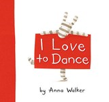I Love to Dance | Anna Walker |