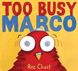 Too Busy Marco | Roz Chast |
