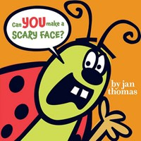Can You Make a Scary Face? | Jan Thomas |