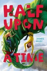 Half upon a Time | James Riley |