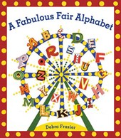 A Fabulous Fair Alphabet | Debra Frasier |