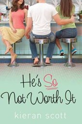 He's So Not Worth It | Kieran Scott |