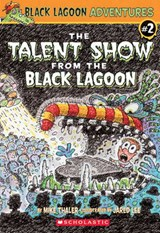 The Talent Show from the Black Lagoon | Mike Thaler |