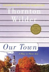 Our Town | Thornton Wilder |