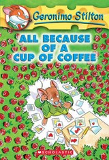 All Because of a Cup of Coffee | Geronimo Stilton |