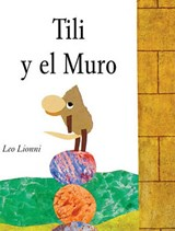 Tili y el Muro = Tillie and the Wall | Leo Lionni |