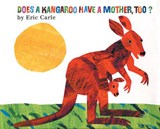 Does a Kangaroo Have a Mother, Too? | Eric Carle |