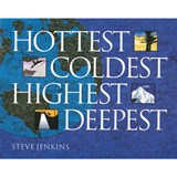 Hottest, Coldest, Highest, Deepest | Steve Jenkins |