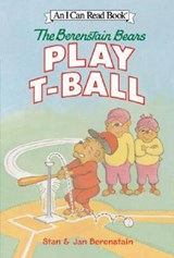 The Berenstain Bears Play T-Ball | Stan Berenstain |