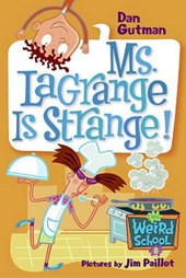 Ms. LaGrange Is Strange! | Dan Gutman |