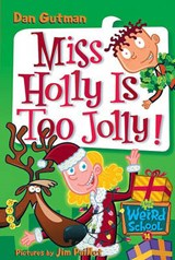 Miss Holly Is Too Jolly! | Dan Gutman |