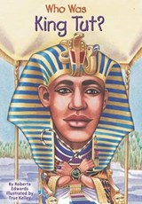 Who Was King Tut? | Roberta Edwards |