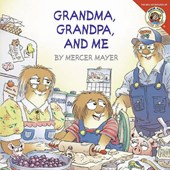 Grandma, Grandpa, and Me | Mercer Mayer |