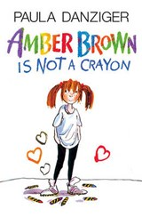 Amber Brown Is Not a Crayon | Paula Danziger |