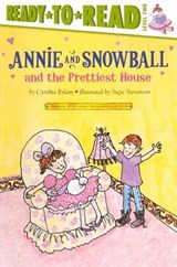 Annie and Snowball and the Prettiest House | Cynthia Rylant |