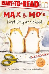 Max & Mo's First Day at School | Patricia Lakin |