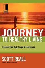 Journey to Healthy Living | Scott Reall |