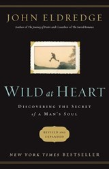 Wild at Heart Revised and   Updated | John Eldredge |