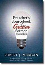 Preacher's Sourcebook of Creative Sermon Illustrations | Robert Morgan |