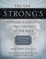 The New Strong's Exhaustive Concordance of the Bible | James Strong |