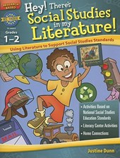 Hey! There's Social Studies in My Literature! Grades 1-2