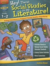 Hey! There's Social Studies in My Literature! Grades 1-2 | Justine Dunn |