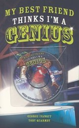 My Best Friend Thinks I'm a Genius [With CD (Audio)] | George Ivanoff |