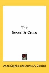 The Seventh Cross | Anna Seghers |