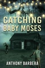 Catching Baby Moses | Anthony Barbera |