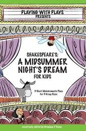 Shakespeare's A Midsummer Night's Dream for Kids