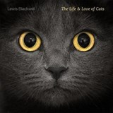 The Life & Love of Cats | Lewis Blackwell |