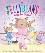 The Jellybeans Love to Dance | Numeroff, Laura Joffe ; Evans, Nate |