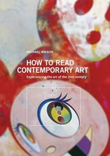 How to Read Contemporary Art | Michael Wilson |