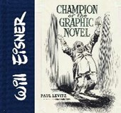 Will eisner : champion of the graphic novel