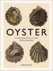 Oyster : a gastronomic history (with recipes)