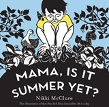 Mama, Is It Summer Yet? | Nikki McClure |