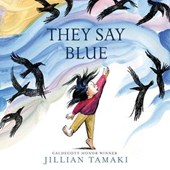 They Say Blue | Jillian Tamaki |